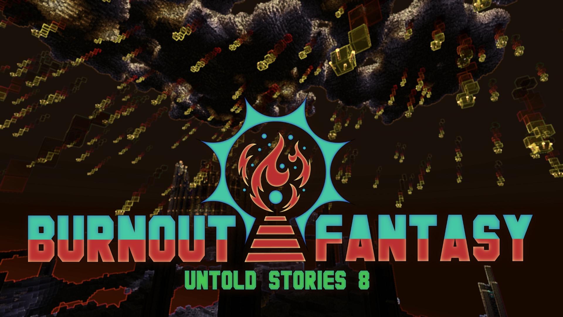 Untold Stories 8: Burnout Fantasy