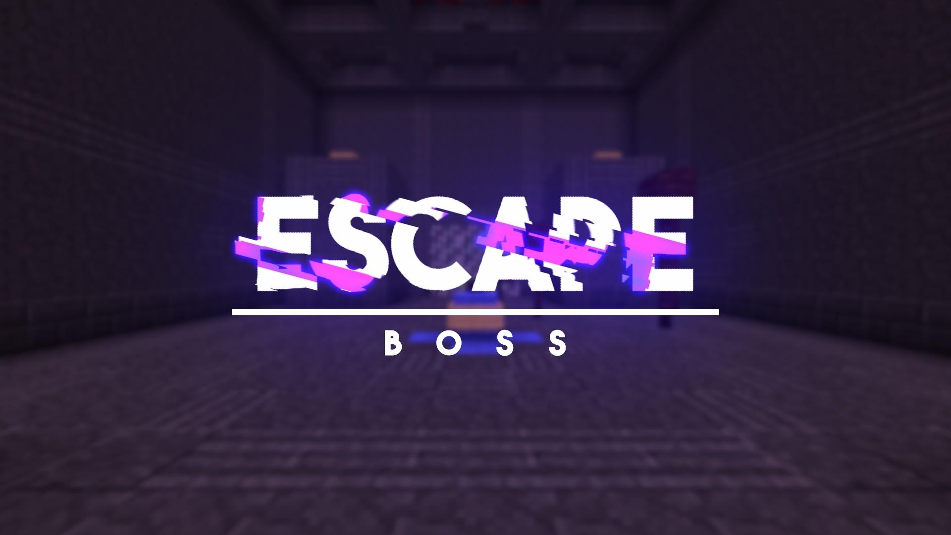Escape: Boss