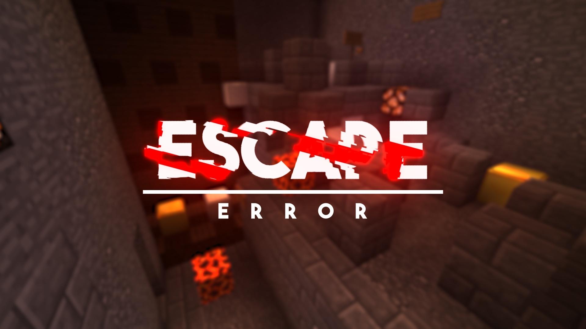 Escape: Error
