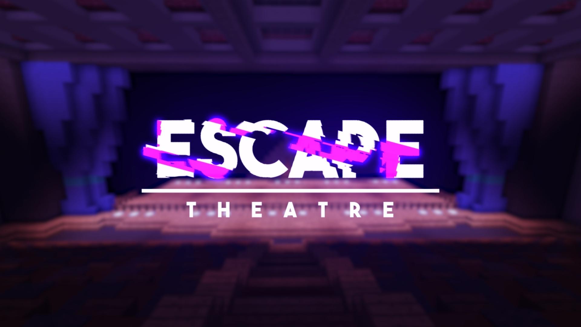 Escape: Theatre